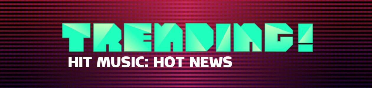 trending! hit music how news hero image